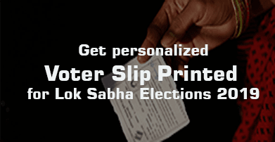 Voter Slip Printing Lok Sabha election 2019